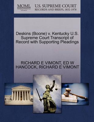 Deskins (Boone) V. Kentucky U.S. Supreme Court Transcript of Record with Supporting Pleadings - Vimont, Richard E, and Hancock, Ed W
