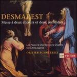 Desmarest: Messe à 2 ch?urs et 2 orchestres