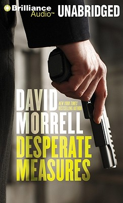 Desperate Measures - Morrell, David, and Lane, Christopher, Professor (Read by)