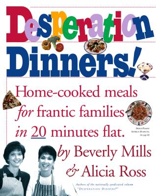 Desperation Dinners! - Mills, Beverly, and Ross, Alicia