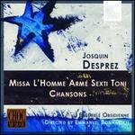 Desprez: Missa l'Homme Arme Sexti Toni; Chansons
