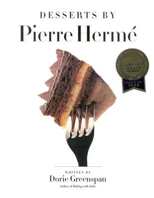 Desserts by Pierre Herme - Herme, Pierre, and Greenspan, Dorie, and Herm&#xe9, Pierre