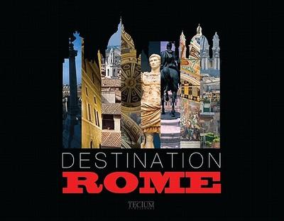 Destination Rome - Baeck, Philippe de (Editor)