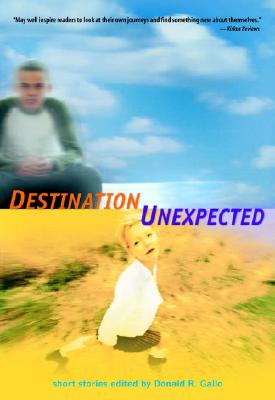 Destination Unexpected: Short Stories - Gallo, Donald R (Editor)