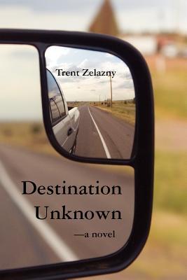 Destination Unknown - Zelazny, Trent