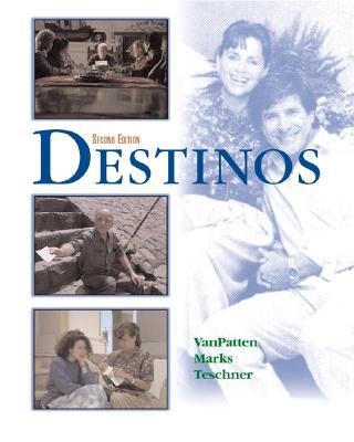 Destinos Student Edition W/Listening Comprehension Audio CD - VanPatten, Bill, and Marks, Martha Alford, and Teschner, Richard V