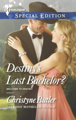 Destiny's Last Bachelor? - Butler, Christyne