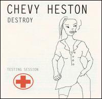 Destroy - Chevy Heston