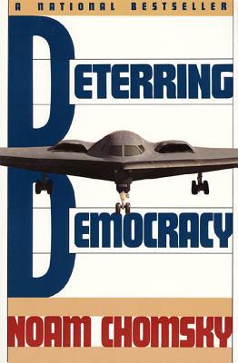 Deterring Democracy - Chomsky, Noam