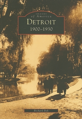 Detroit: 1900-1930 - Bak, Richard