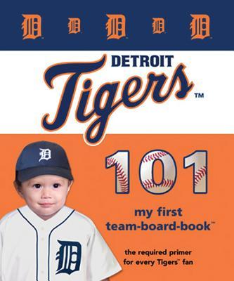 Detroit Tigers 101 - Epstein, Brad M