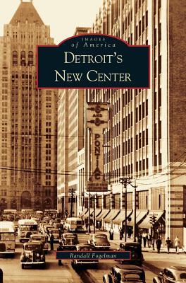 Detroit's New Center - Fogelman, Randall