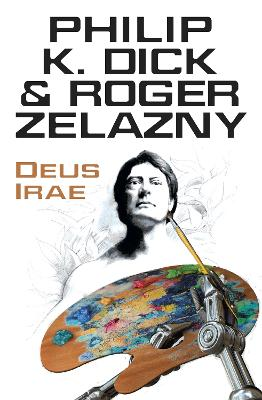 Deus Irae - Dick, Philip K., and Zelazny, Roger