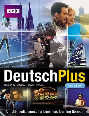 DEUTSCH PLUS COURSE BOOK (NEW EDITION) - Arthur, Eleonore, and Tenberg, Reinhard, and Ainslie, Susan