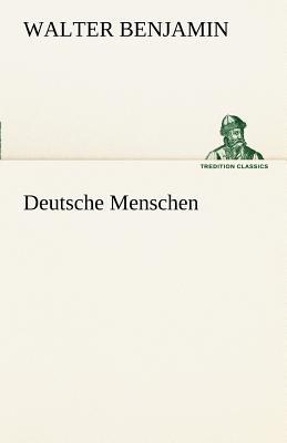 Deutsche Menschen - Benjamin, Walter
