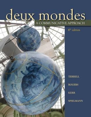 Deux Mondes: A Communicative Approach - Terrell, Tracy D, and Rogers, Mary B, and Spielmann, Guy