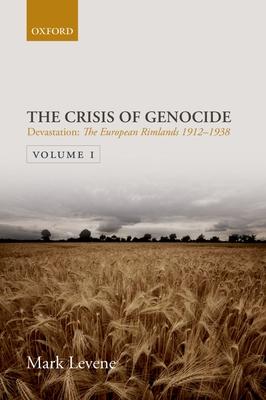 Devastation: Volume I: The European Rimlands 1912-1938 - Levene, Mark