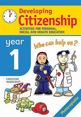 Developing Citizenship: Year1: Activities for Personal, Social and Health Education - Moorcroft, Christine