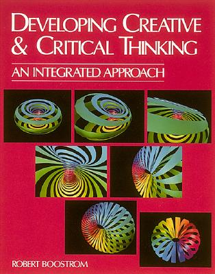 Developing Creative and Critical Thinking: An Integrated Approach - Boostrom, Robert, and McGraw-Hill