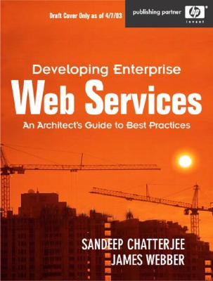 Developing Enterprise Web Services: An Architect's Guide - Chatterjee, Sandeep, and Webber, James