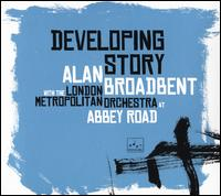 Developing Story - Alan Broadbent
