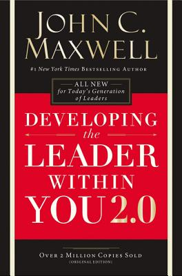 Developing the Leader Within You 2.0 - Maxwell, John C