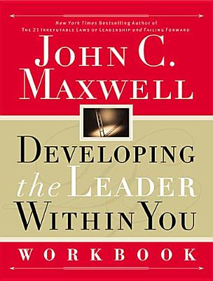 Developing the Leader Within You Workbook - Maxwell, John C