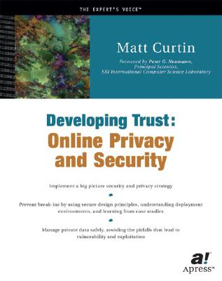 Developing Trust: Online Privacy and Security - Curtin, Matt