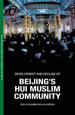Development and Decline of Beijing's Hui Muslim Community - Chuanbin, Zhou, and Xuefeng, Ma
