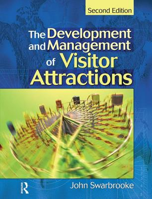 Development and Management of Visitor Attractions - Swarbrooke, John