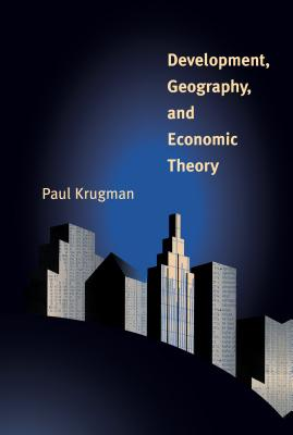Development, Geography, and Economic Theory - Krugman, Paul