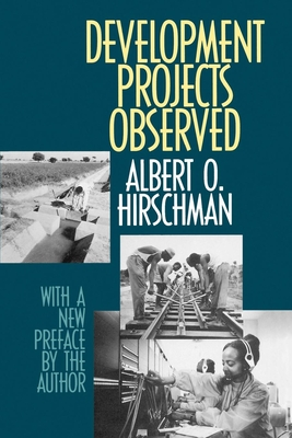 Development Projects Observed: With a New Preface by the Author, Revised Edition - Hirschman, Albert O