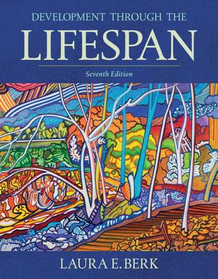 Development Through the Lifespan - Berk, Laura E.