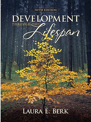 Development Through the Lifespan - Berk, Laura E