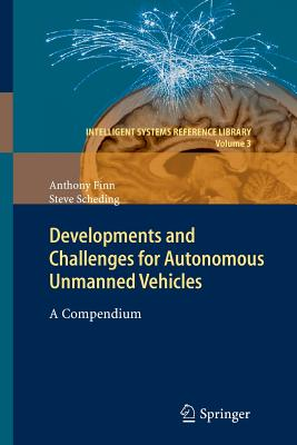 Developments and Challenges for Autonomous Unmanned Vehicles: A Compendium - Finn, Anthony, and Scheding, Steve