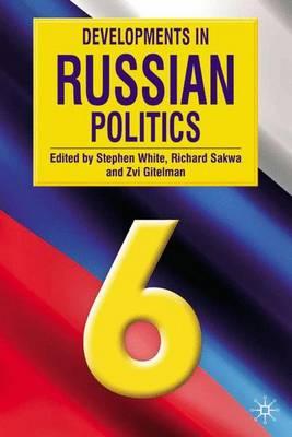 Developments in Russian Politics - White, Stephen (Editor), and Gitelman, Zvi Y. (Editor), and Sakwa, Richard (Editor)