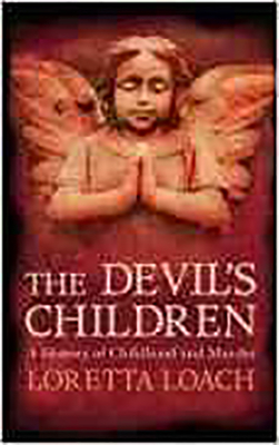 Devil'S Children: A History of Childhood and Murder - Loach, Loretta