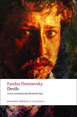 Devils - Dostoevsky, Fyodor Mikhailovich, and Katz, Michael R (Translated by)
