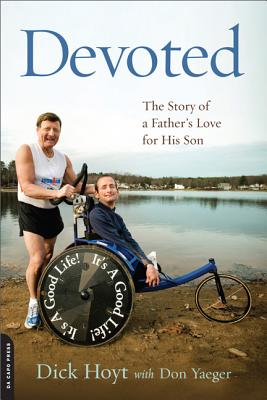 Devoted: The Story of a Father's Love for His Son - Hoyt, Dick