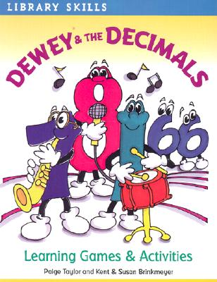 Dewey & the Decimals: Learning Games & Activities - Taylor, Paige, and Brinkmeyer, Kent, and Brinkmeyer, Susan