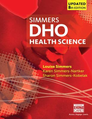 DHO Health Science Updated - Simmers-Nartker, Karen, and Simmers-Kobelak, Sharon, and Simmers, Louise
