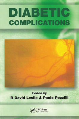 Diabetic Complications: New Diagnostic Tools and Therapeutic Advances - Leslie, R D G (Editor), and Pozzilli, Paolo (Editor)