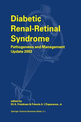 Diabetic Renal-Retinal Syndrome: Pathogenesis and Management Update 2002 - Friedman, E. A. (Editor), and L'Esperance, Francis A., Jr. (Editor)