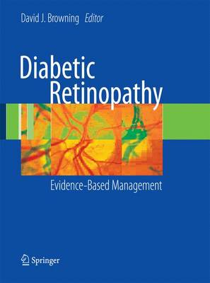Diabetic Retinopathy: Evidence-Based Management - Browning, David J, MD (Editor)