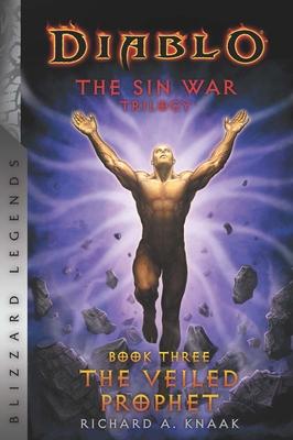 Diablo: The Sin War - Book Three - The Veiled Prophet: Blizzard Legends - Knaak, Richard A