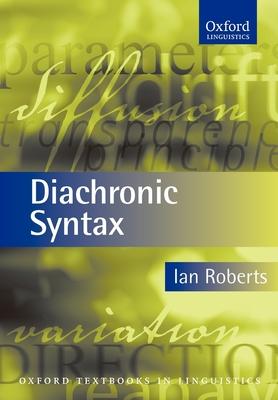 Diachronic Syntax - Roberts, Ian G