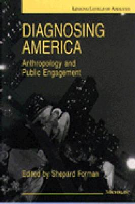 Diagnosing America: Anthropology and Public Engagement - Forman, Shepard (Editor)