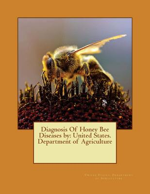 Diagnosis of Honey Bee Diseases by: United States. Department of Agriculture - Department of Agriculture, United States