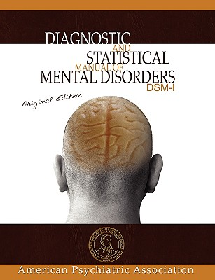 Diagnostic and Statistical Manual of Mental Disorders: Dsm-I Original Edition - American Psychiatric Association, and Association, American Psychiatric