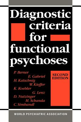 Diagnostic Criteria for Functional Psychoses - Berner, P, and Gabriel, E, and Katschnig, H
